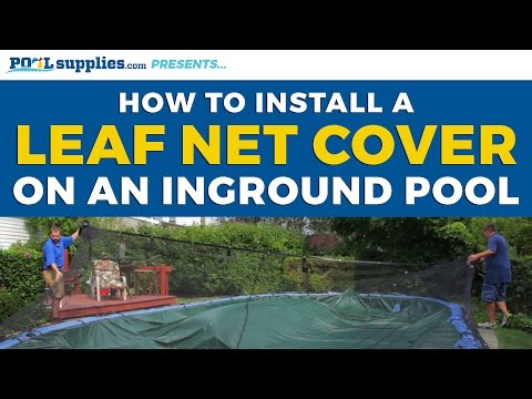 How to Install a Leaf Net Cover on Your Inground Pool