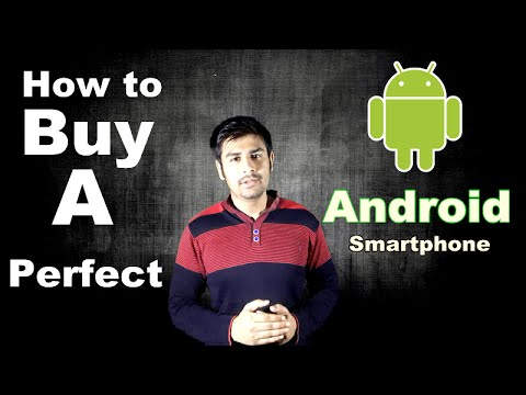How to buy a perfect Android Smartphone | Generic Buying Guide (In Hindi)