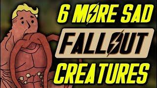 6 More Sad Fallout Creatures