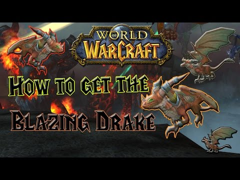 Wow - How to get the Blazing Drake - Solo Mount Guide!