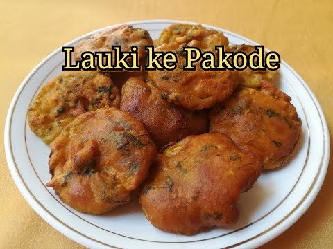 Lauki ke Pakode / Bottle Gourd Snack - Lauki ke Pakode Recipe in Hindi