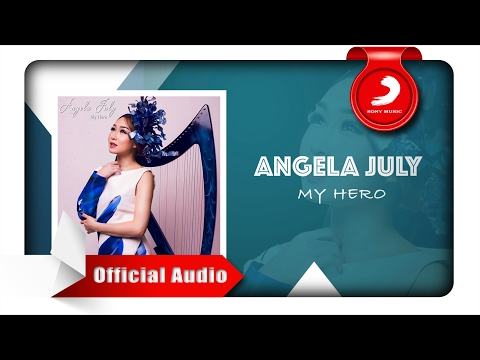 Angela July - My Hero [Official Audio Video]