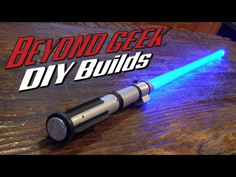 Make Your Own Combat Ready Lightsaber - Beyond Geek DIY Builds
