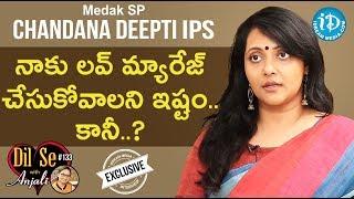 Medak SP Chandana Deepti IPS Full Interview    Dil Se With Anjali #133