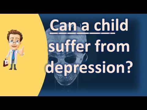 Can a child suffer from depression ? | BEST Health Channel & Answers