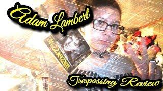 Adam Lambert- Trespassing (Review)