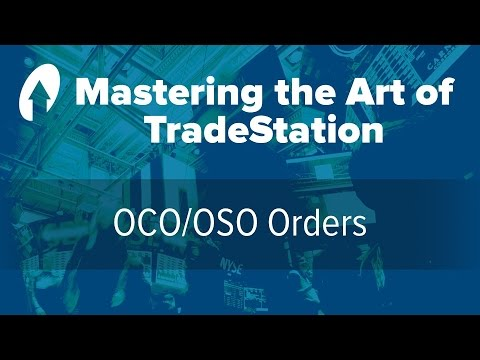 Mastering the Art of TradeStation: OCO/OSO Orders