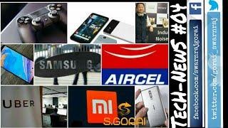 TecH-NewS #04 Nokia 📱 8 Oreo, Uber-Mahindra 🚗, Aircel Unlimited, Oneplus 5t, Sony, Mi India