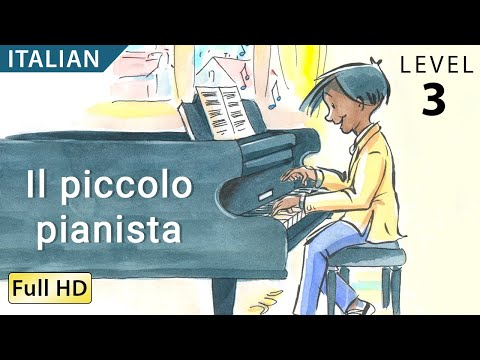 The Little Pianist: Learn Italian with subtitles - Story for Children