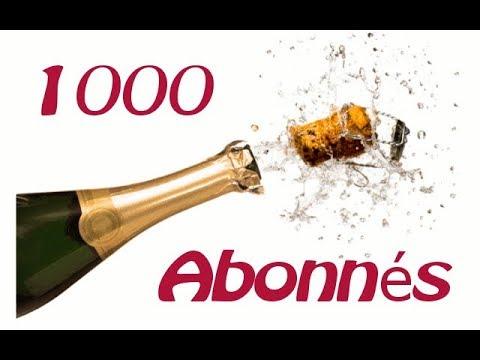 Merci à vous les Amis - 1000 Abonnés déjà
