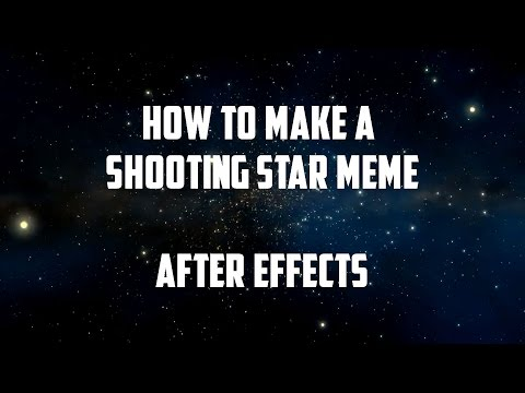 How to make a shooting star meme  |  After effects