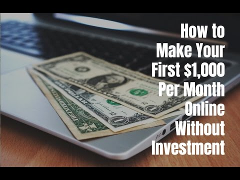 How to Make Your First $1,000 Per Month Online Without Investment