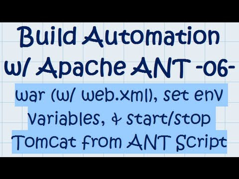 ANT Tutorial 06 - war (w/ web.xml), set environment  variables, and start/stop tomcat