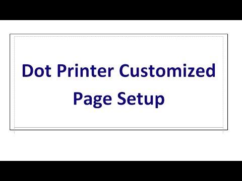 Dot Printer Customized Page Setup
