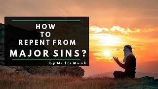 Laylatul Qadr: How To Repent (Taubah) from Major Sins - Mufti Menk