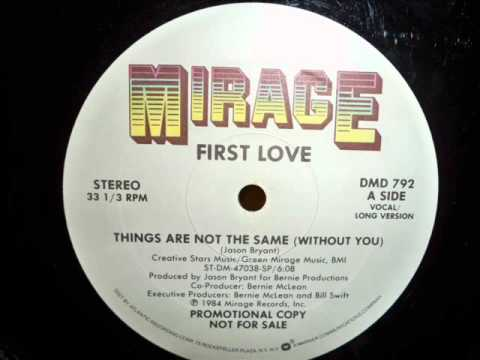 FIRST LOVE-THINGS ARE NOT THE SAME (WITHOUT YOU)