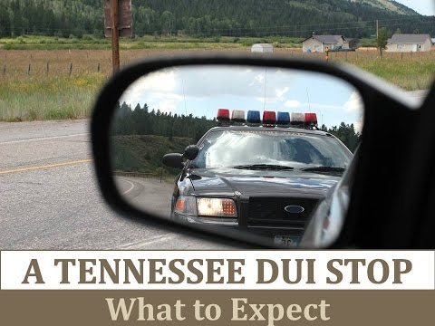 A Tennessee DUI Stop: What to Expect