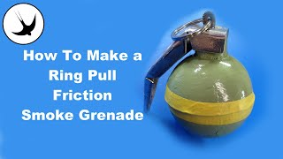 How to Make the Ultimate Reusable Ring-pull smoke grenade SF17