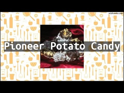 Recipe Pioneer Potato Candy