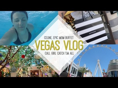 VEGAS / Celine Dion, Epic MGM Buffet & Call Girl Catch'Em All