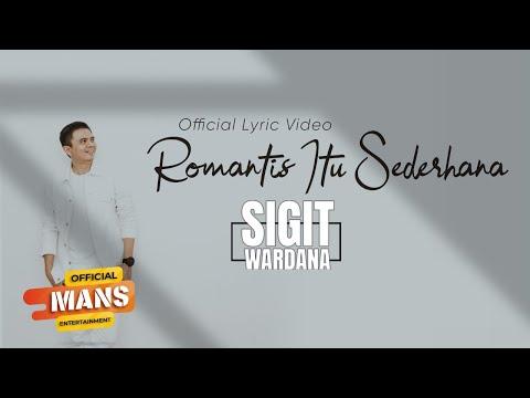 Sigit Wardana Romantis Itu Sederhana