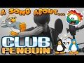 A Song About Club Penguin #saveclubpenguin #clubpenguin