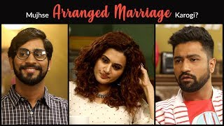 MensXP: Mujhse Arranged Marriage Karogi Ft. Taapsee Pannu, Vicky Kaushal & Kamles AKA Ankush