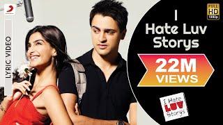 I Hate Luv Storys - Title Track Lyric | Sonam Kapoor, Imran Khan