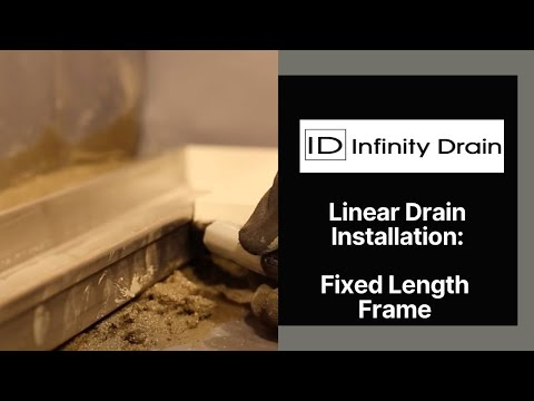 Infinity Drain - Fixed Length Linear Drain Installation