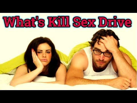 Top Sex-Drive Killer,you should know!