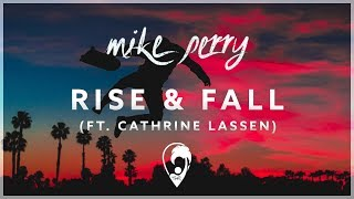 Download Mike Perry - Rise & Fall (ft. Cathrine Lassen) [Lyrics CC]