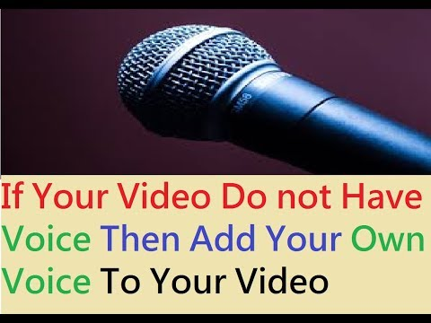 How To Add Voice To Your Videos - Easy Way To Add Your Own Voice To Your Video