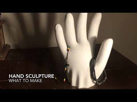 What To Make - Hand Sculpture/Mold