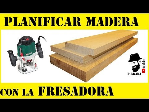 Cómo planificar la madera con la fresadora