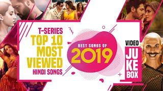 T-Series Top 10 Most Viewed Hindi Songs |★ Best Songs of 2019 ★| Video Jukebox