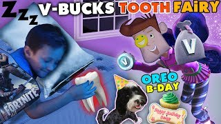 FORTNITE TOOTH FAIRY gives V BUCKS!! Chase Lost 1st Tooth & OREO