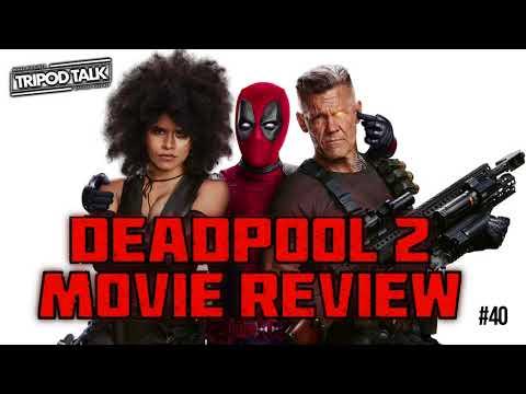 Deadpool 2 Movie Review | Film News May 2018 | Tripod Talk #40