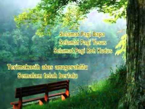 Lagu Rohani~Selamat Pagi BAPA