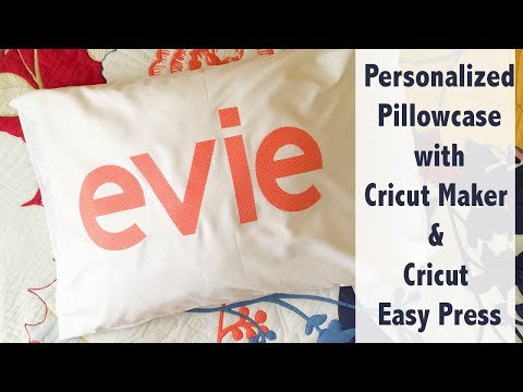 Personalized Pillowcase - Using Fabric on Fabric with the Cricut Easy Press