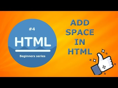 HTML Tutorial 4 - How to add space in HTML