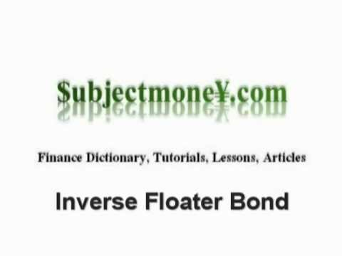 Inverse Floater Bond - What is the definition? - Finance Dictionary