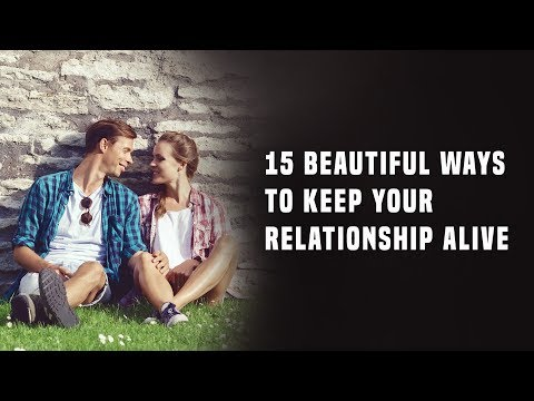 15 Beautiful Ways To Keep Your Relationship Alive