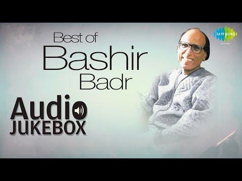 Best of Bashir Badr | Ghazal Poet Hits | Audio Jukebox