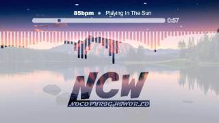Playing In The Sun - 85bpm [NoCopyrightWorld]