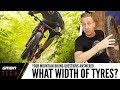 Ask GMBN Tech | What Width Of Tyres Should I Ride?