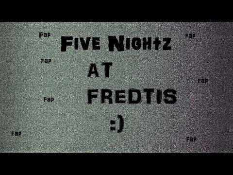 Five Nightz At Fredtis :)