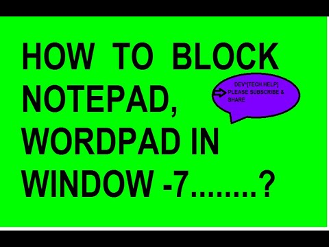 How to notepad,wordpad block in window 7 ?  video by dev*