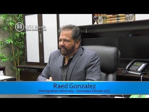 Testimonial of Raed Gonzalez - Immigration Law Firm