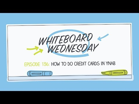 How To Do Credit Cards In YNAB | Whiteboard Wednesday: Episode 136