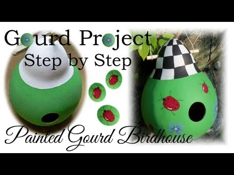 How to Make a Painted Gourd Birdhouse DIY Project